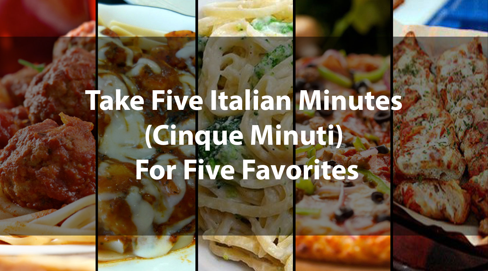 Take Five Italian Minutes (Cinque Minuti) For Five Favorites